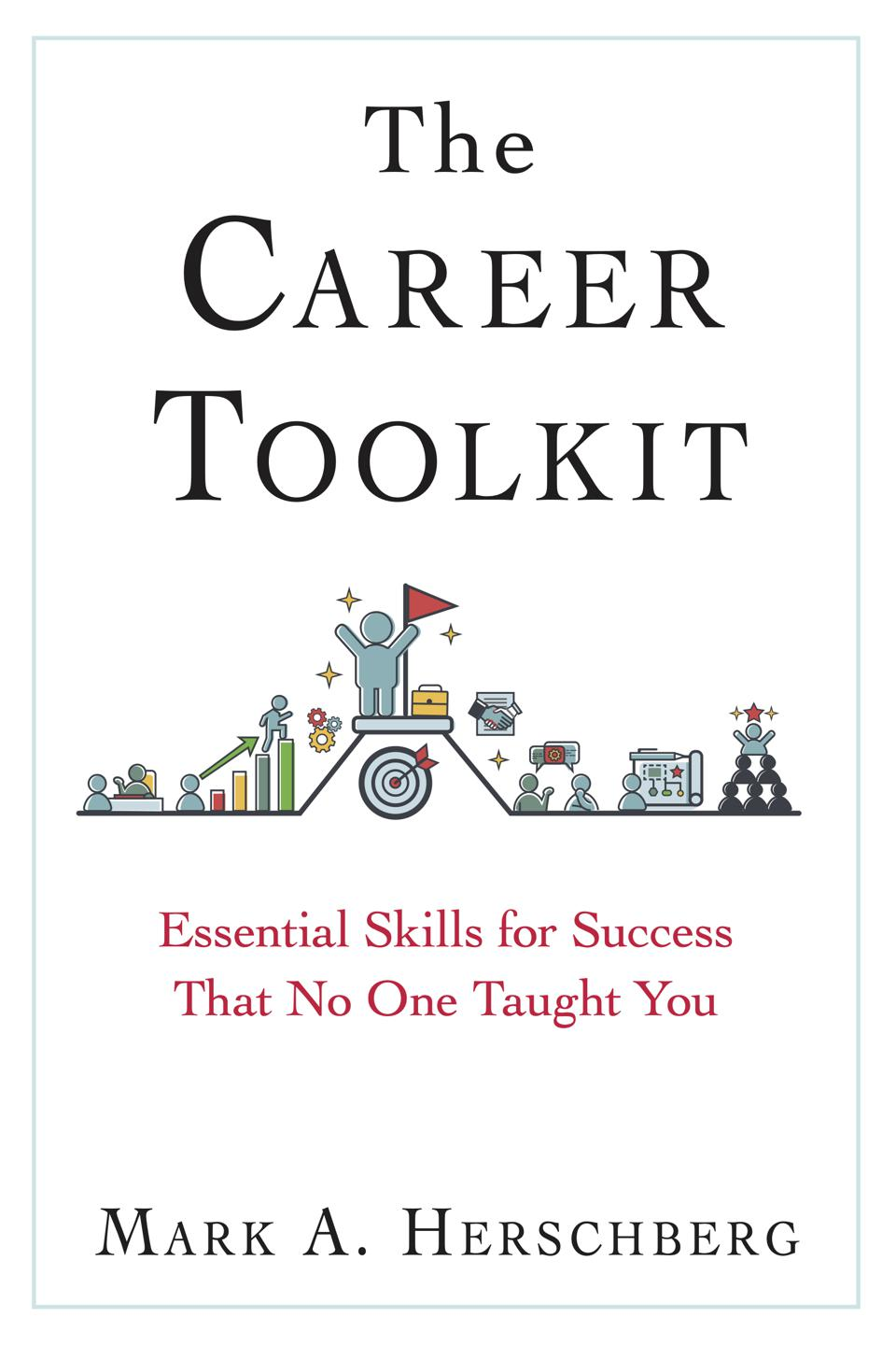 The Career Toolkit is a how-to book to move your career forward.