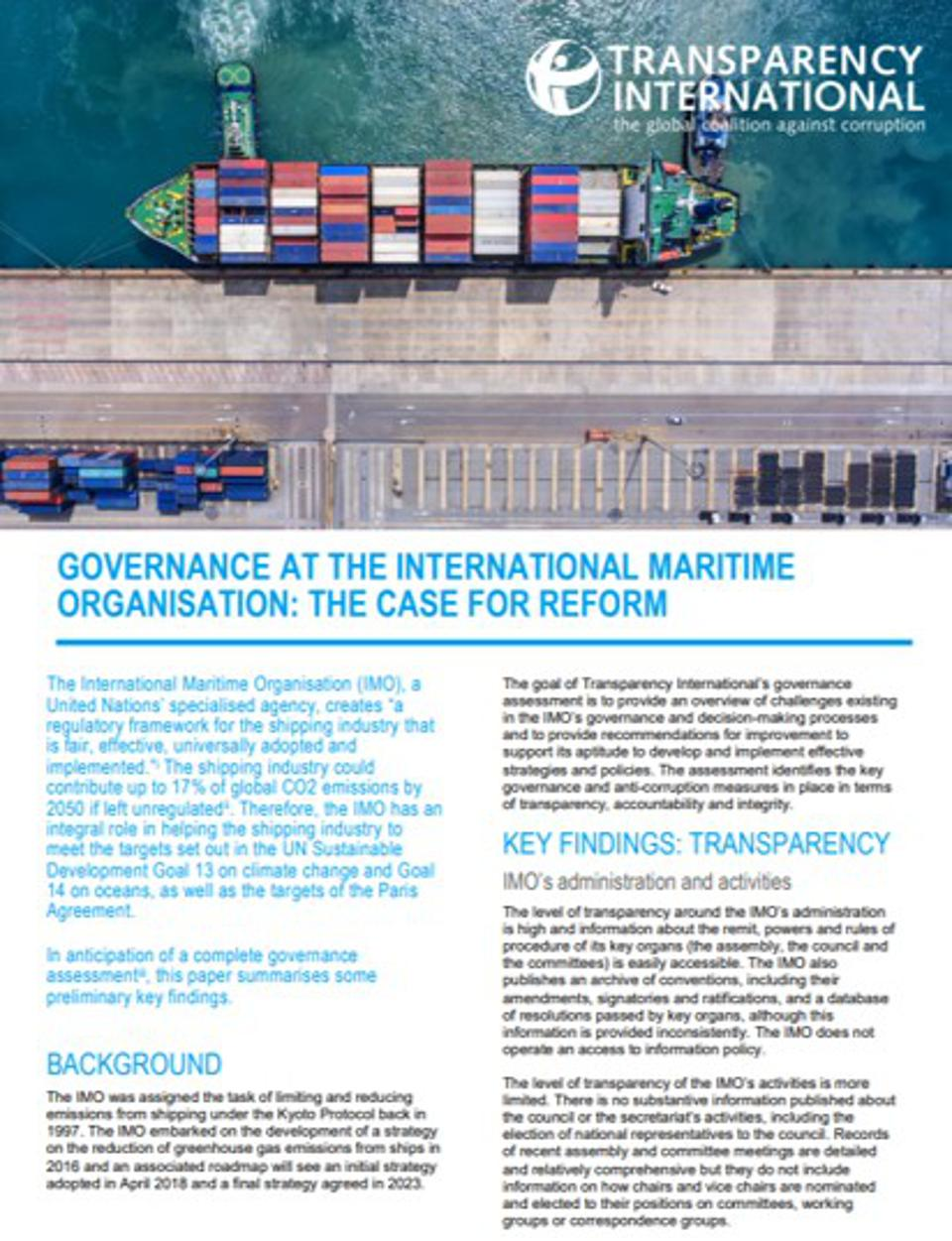 The 2018 Transparency International Reform calling for urgent reforms to the International Maritime Organization, has largely been ignored by the UN agency, with most recommendations not implemented in a meaningful way.