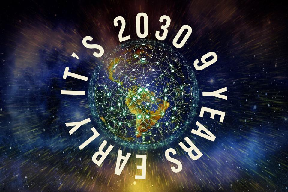 Globe with text that reads, ″It's 2030 9 Years Early.″