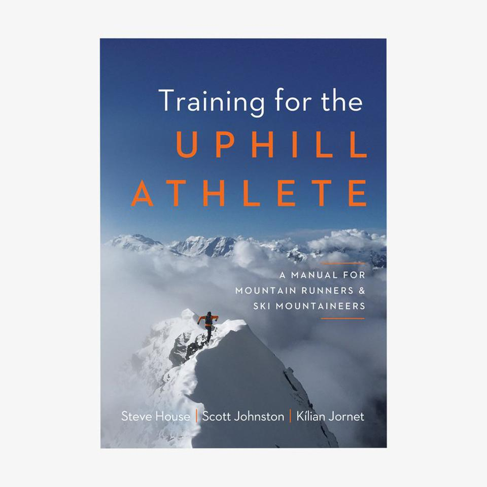 Training for the Uphill Athlete, By House, Johnston, and Jornet