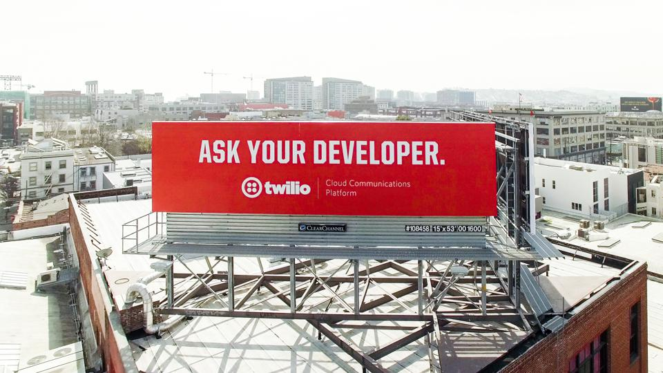 Twilio bought a billboard and wrote just three words: Ask Your Developer