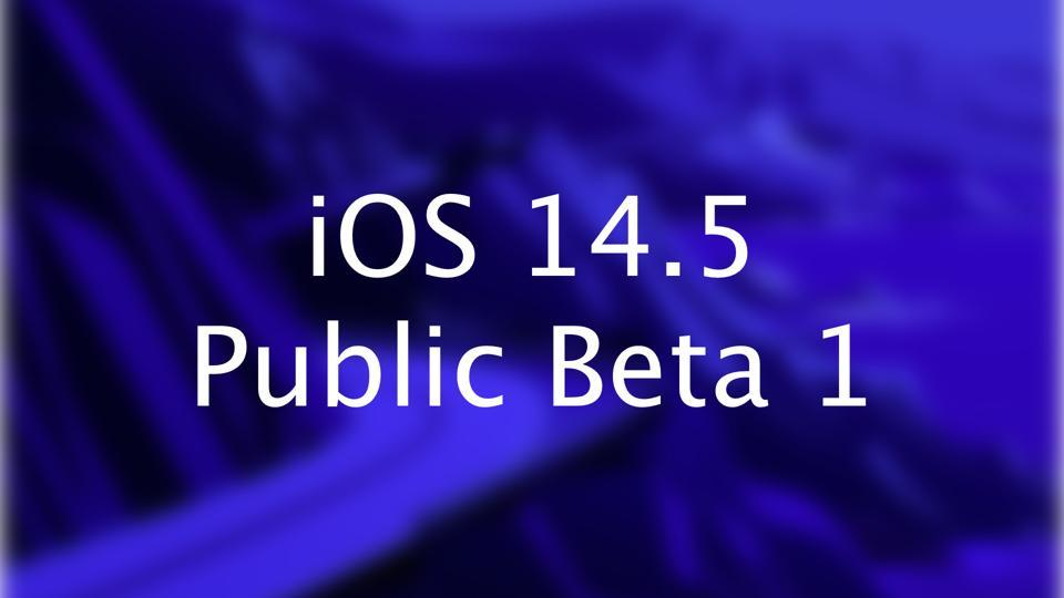 iOS 14.5 Public Beta 1