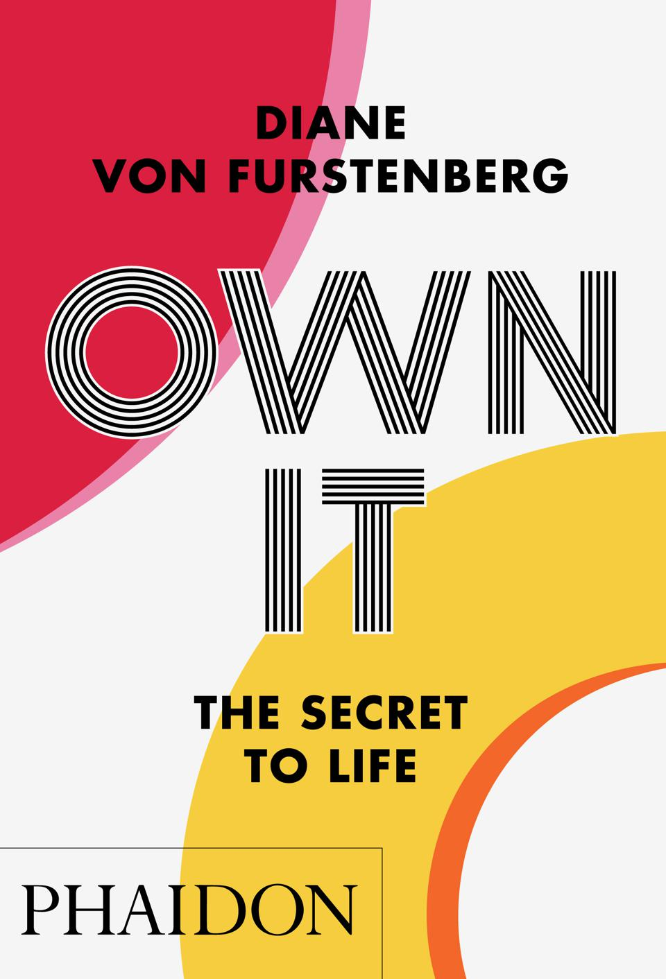 In ″Own It,″ Diane von Furstenberg shares hard-won advice. The book cover features red and yellow graphics.