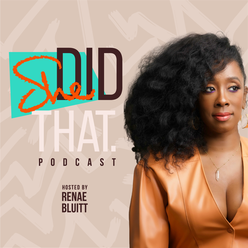 Renae Bluitt is the host of the new ″She Did That″ podcast.