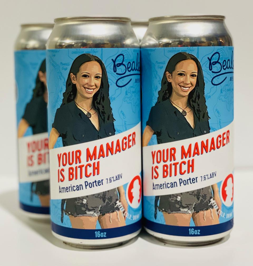 The label of YOUR MANAGER IS BITCH calls out a rude email Beale's Brewery received from a disgruntled visitor.