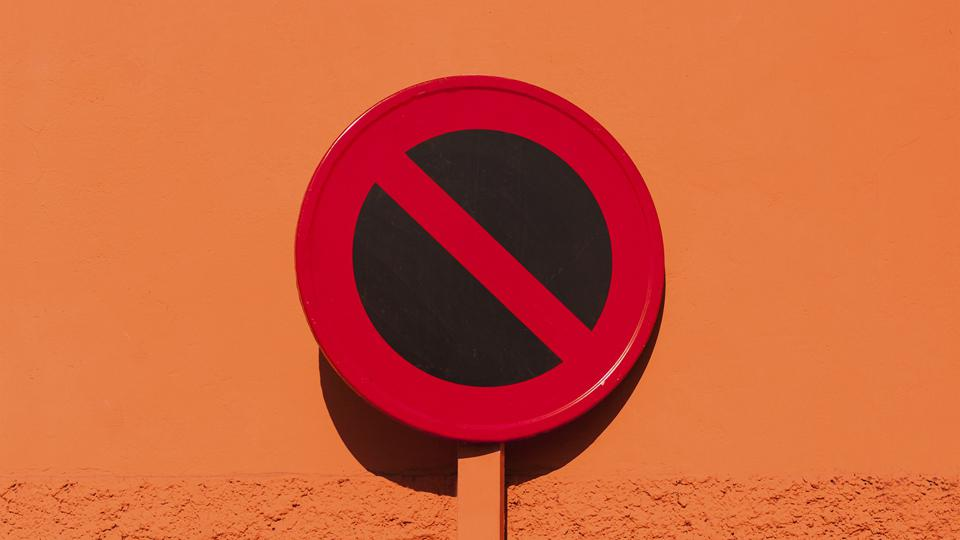 Sign indicating no entry or not allowed