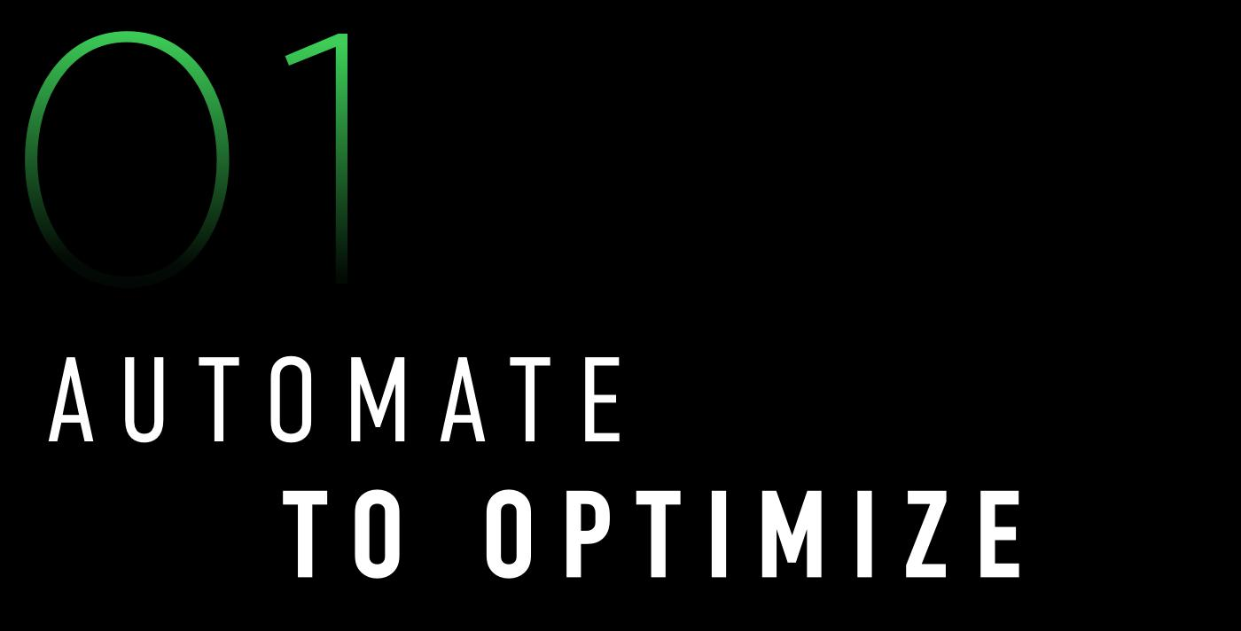 1. Automate To Optimize