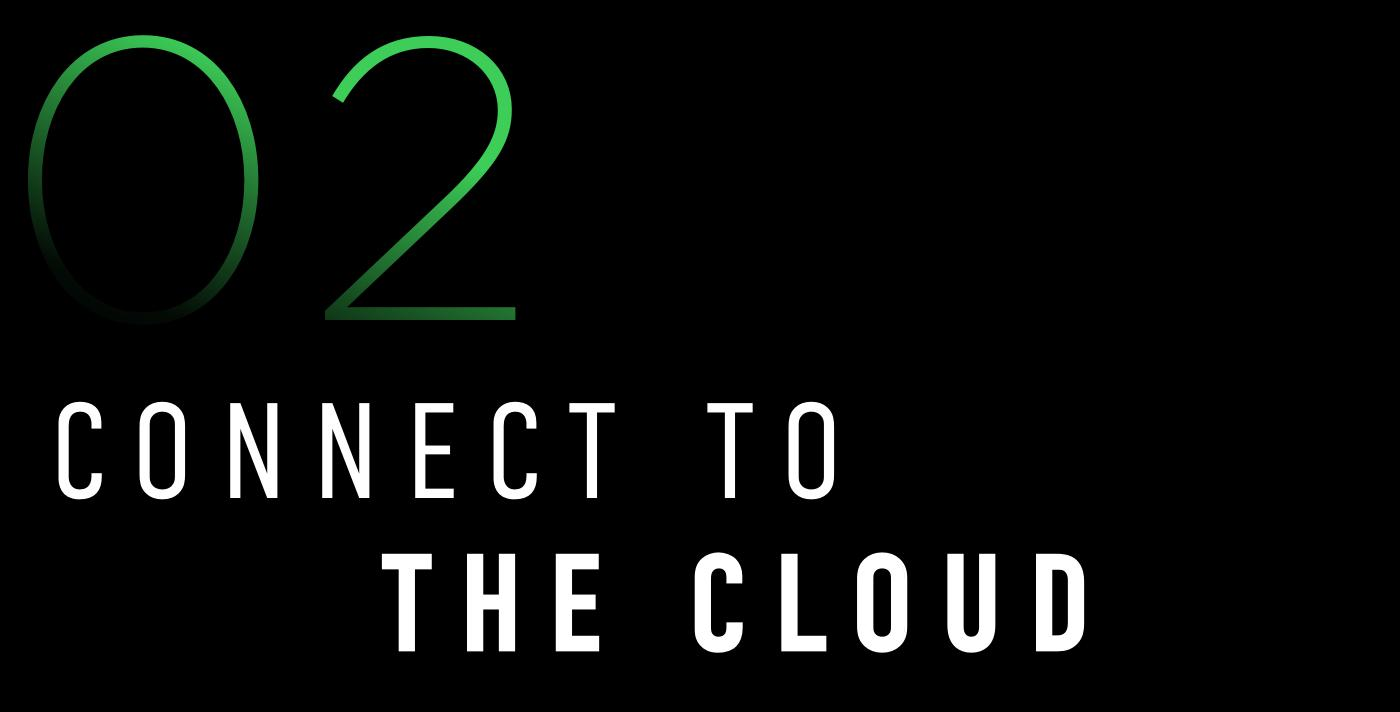 2. Connect To The Cloud