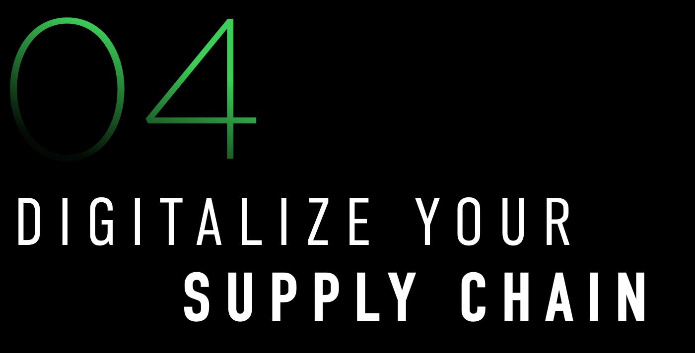 4. Digitalize Your Supply Chain