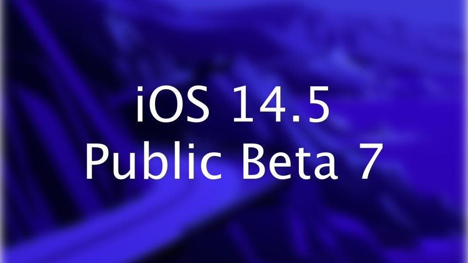 iOS 14.5, Public Beta 7
