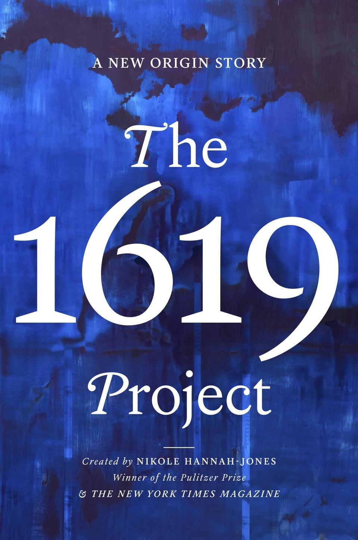 the 1619 project American history slavery nikole hannah-jones new york times magazine