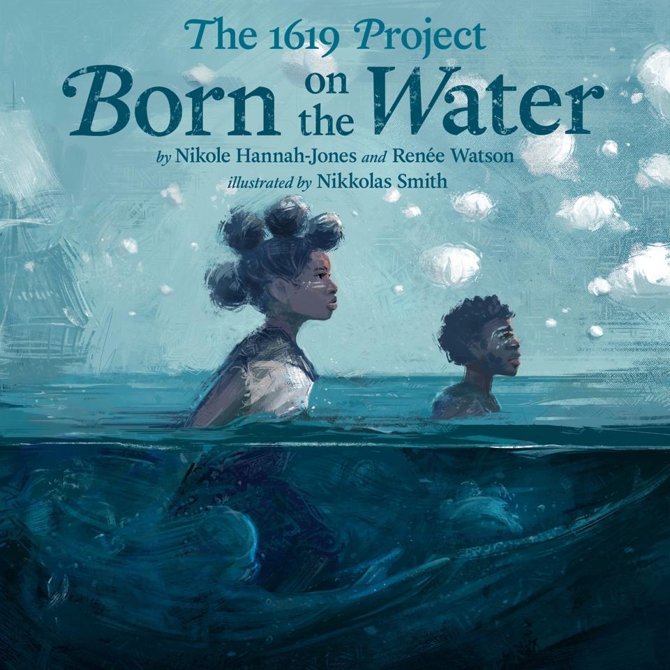 Nikole Hannah-Jones Renée Watson Nikkolas Smith 1619 project American history slavery