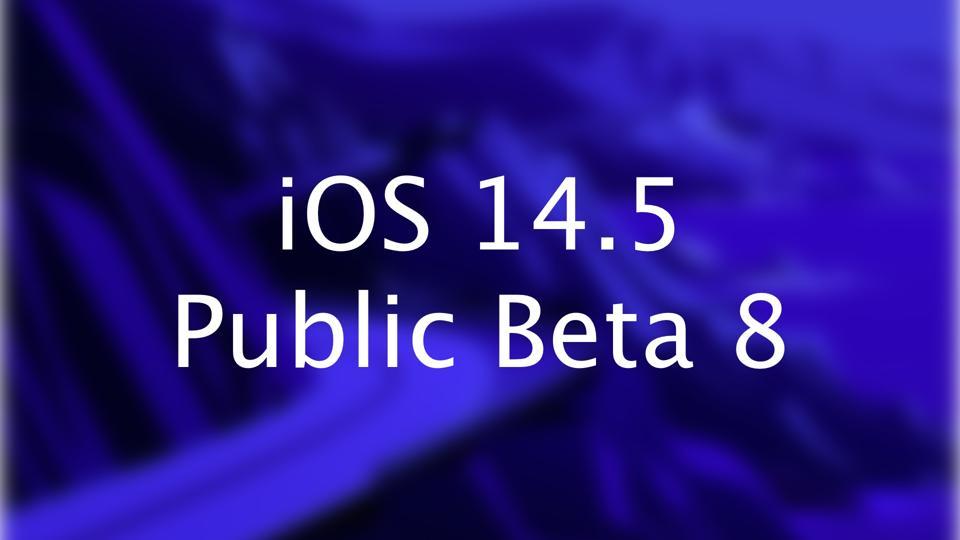 iOS 14.5 Public Beta 8