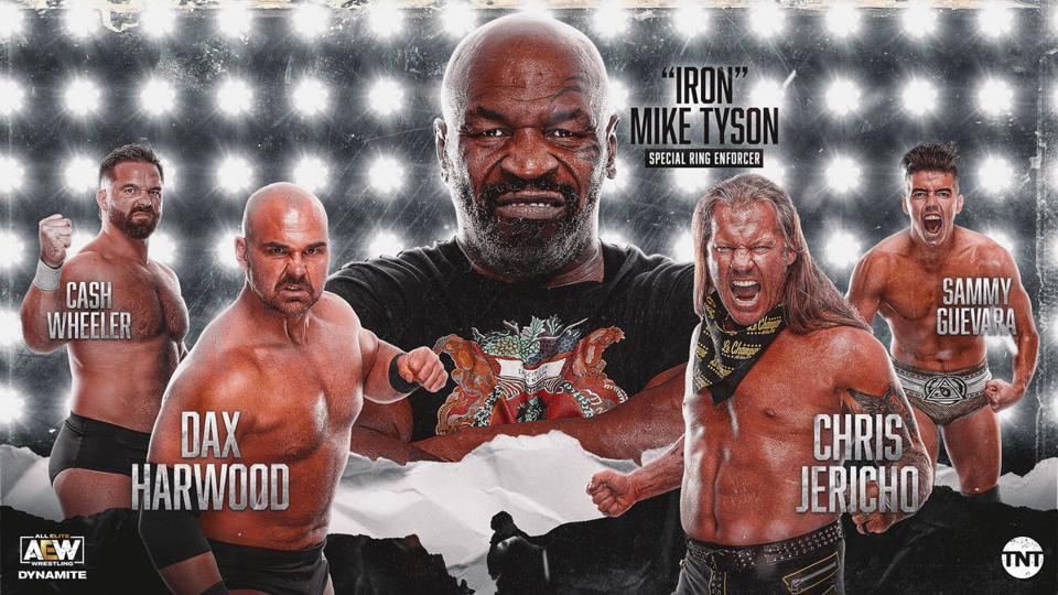 AEW Dynamite featuring Dax Harwood vs. Chris Jericho with Mike Tyson as a special guest enforcer.