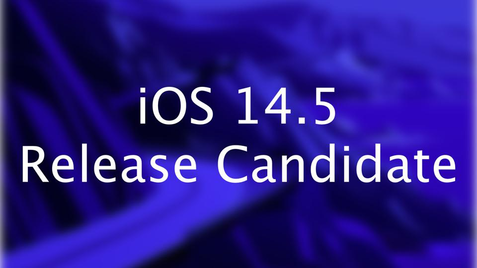 iOS 14.5 Release Candidate
