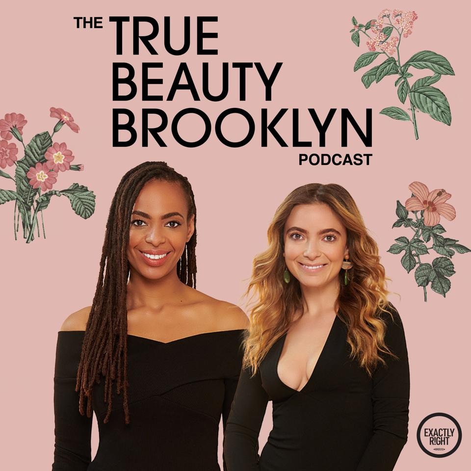 Two women with the title of the podcast ″The True Beauty Brooklyn Podcast″