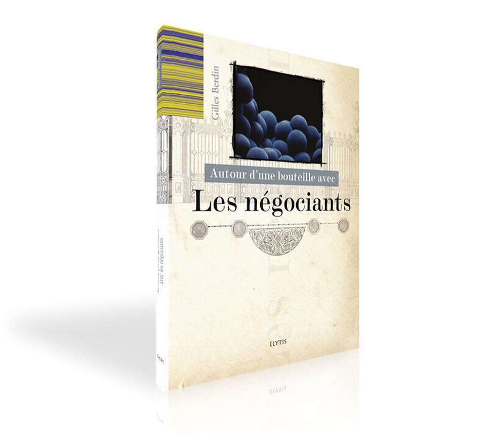 Cover of book by Gilles Berdin about wine negiotiants