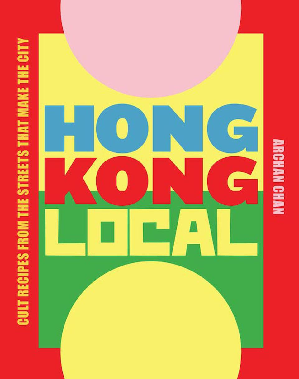 ″Hong Kong Local: Cult Recipes From the Streets that Make the City″