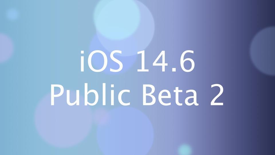 iOS 14.6 Public Beta 2
