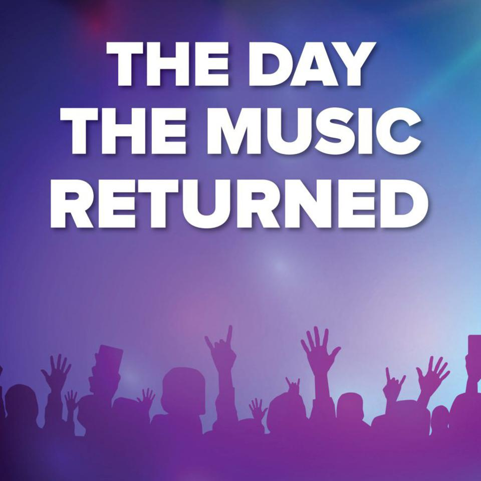 An image saying the day the music returned