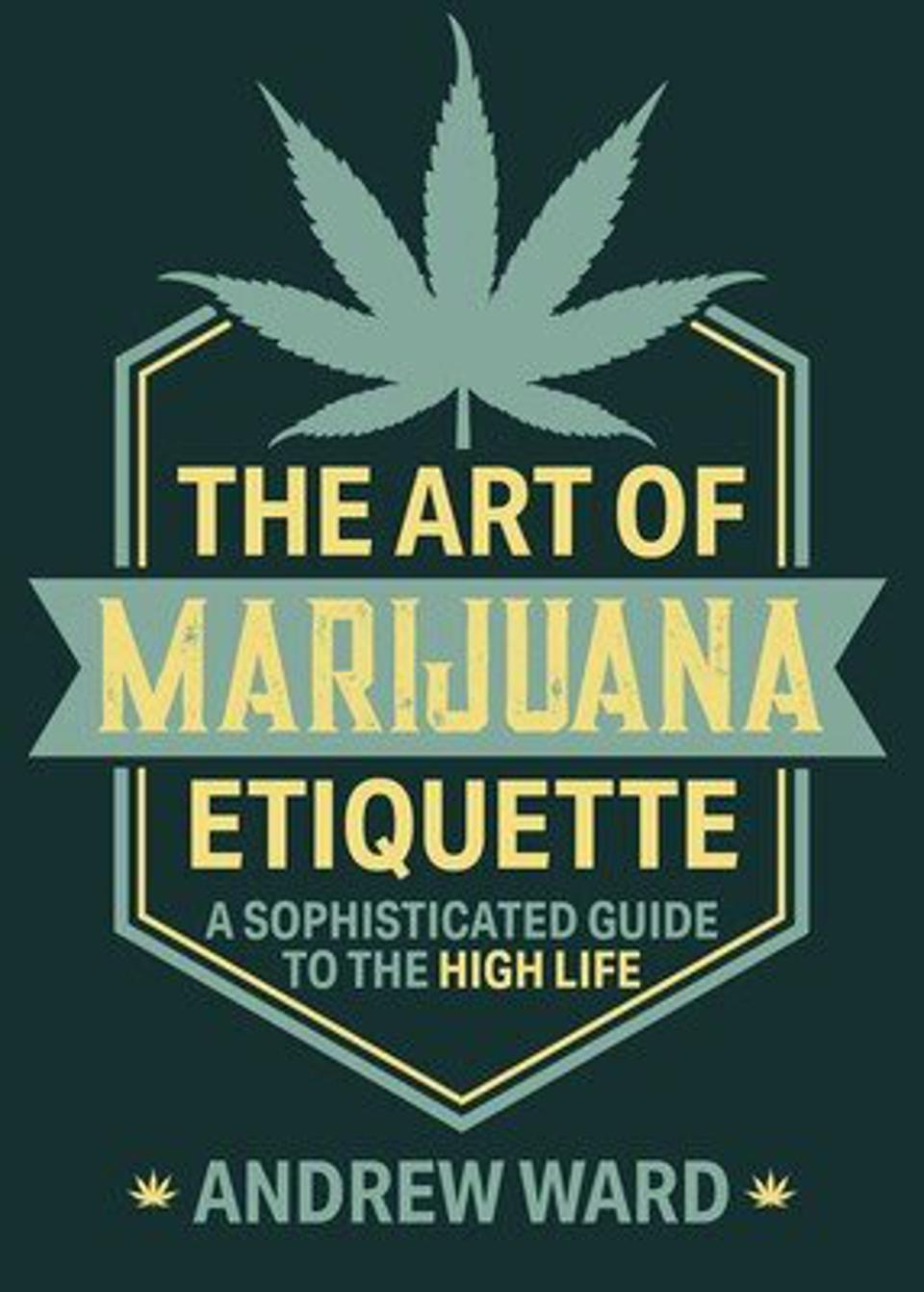 The cover of the new book The Art of Marijuana Etiquette