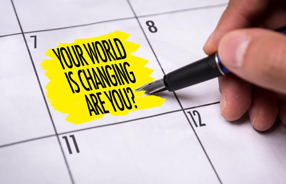 Your World is Changing. Are You?